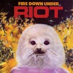 Riot (US 2) - Fire Down Under