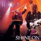 Riot (US 2) - Shine On