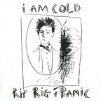 Rip Rig + Panic - I Am Cold