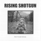 Rising Shotgun - Don't Forsake Kentucky