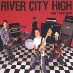 River City High - Won't Turn Down