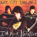 River City Tanlines - I'm Your Negative