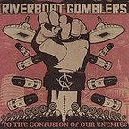 Riverboat Gamblers - To The Confusion Of Our Enemies