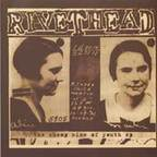 Rivethead - The Cheap Wine Of Youth e.p.