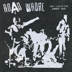 Road Whore - 1991 - Live At The Candy Ass