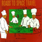 Roads To Space Travel - Before, Before Now