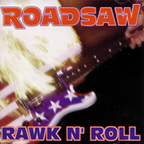 Roadsaw - Rawk N' Roll