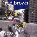 Rob Brown Trio - Round The Bend