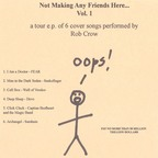 Rob Crow - Not Making Any Friends Here... Vol. 1