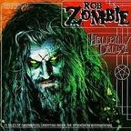 Rob Zombie - Hellbilly Deluxe · 13 Tales Of Cadaverous Cavorting Inside The Spookshow International