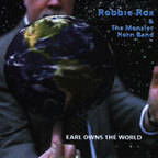 Robbie Rox & The Monster Horn Band - Earl Owns The World