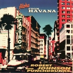 Robert Johnson And Punchdrunks - Aloha From Havana