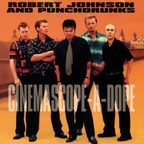 Robert Johnson And Punchdrunks - Cinemascope-A-Dope