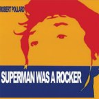 Robert Pollard - Superman Was A Rocker