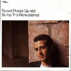 Robert Previte Quintet - Bump The Renaissance