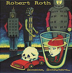 Robert Roth - Someone, Somewhere...