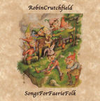 Robin Crutchfield - Songs For Faerie Folk