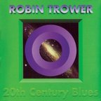 Robin Trower - 20th Century Blues