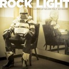 Rock The Light - Giving Up Never Felt So Good