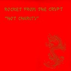 Rocket From The Crypt - Hot Charity