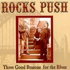 Rocks Push - Three Good Reasons For The Blues