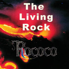 Rococo - The Living Rock