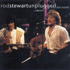 Rod Stewart - Unplugged ... And Seated