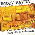 Roddy Ray'da - Guns Girls & Guitars
