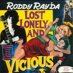 Roddy Ray'da - Lost Lonely And Vicious