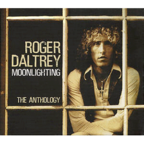 Roger Daltrey - Moonlighting · The Anthology