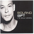 Roland Gift - It's Only Money