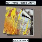 Rolf Munkes - No More Obscurity
