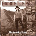 Ronnie Lee Keel - The Country Years