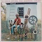 Roscoe Mitchell - The Roscoe Mitchell Solo Saxophone Concerts