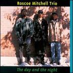 Roscoe Mitchell Trio - The Day And The Night