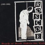 Roscoe - Rock N' Roll Takes Its Toll