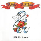 Rose Tattoo - 25 To Life