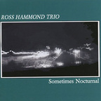 Ross Hammond Trio - Sometimes Nocturnal