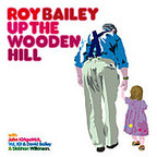 Roy Bailey - Up The Wooden Hill