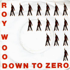Roy Wood - Down To Zero