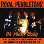 Royal Pendletons - Oh Yeah, Baby · An Intimate Session With America's Favorite Band