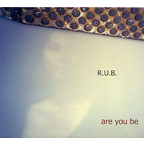 R.U.B. - Are You Be
