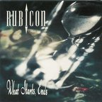 Rubicon (UK) - What Starts, Ends