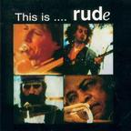 Rude (UK) - This Is .... Rude