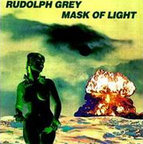 Rudolph Grey - Mask Of Light