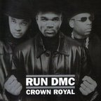 Run DMC - Crown Royal