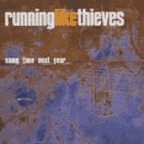 Running Like Thieves - Same Time Next Year