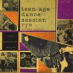 Rye Coalition - Teen-Age Dance Session