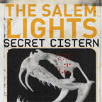 Salem Lights - Secret Cistern