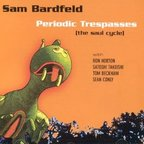 Sam Bardfeld - Periodic Trespasses (The Saul Cycle)